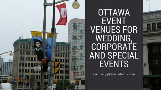 Ottawa Event Venues for Wedding Corporate and Special Events