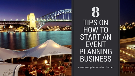 8 tips on start an event planning business - Event ...